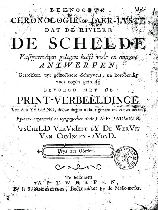 """Chronologie of jaarlijst dat de Schelde bij Antwerpen vastvroor door de """"veelschrijver""""-dichter Joannes Antonius Franciscus Pauwels."""