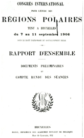 Titelbladzijde van het rapport over het Internationaal Congres over de Studie van de Poolstreken dat plaats grijpt te Brussel in september 1906.