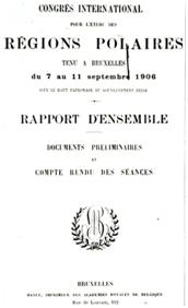 Page-titre du rapport du Congrès International pour l'étude des Régions Polaires, qui se déroule à Bruxelles du 7 au 11 septembre 1906