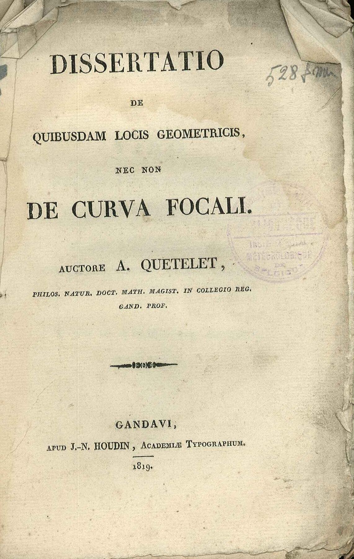 Titelpagina van de doctoraatsscriptie van Adolphe Quetelet verdedigd op de 24e juli 1819 aan de Universiteit te Gent.